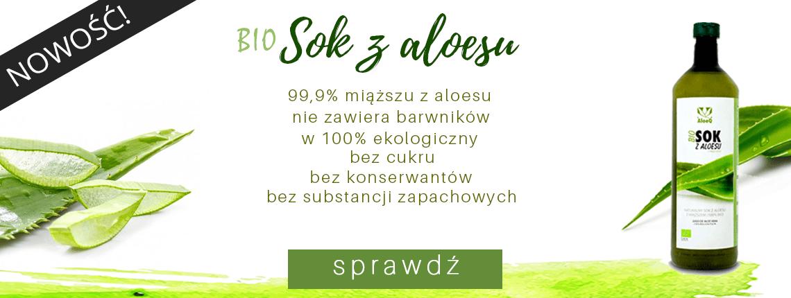 Nowość - Bio sok z Aloesu!